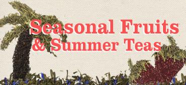 Seasonal Fruits and Summer Tea