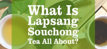 Learning about Lapsang Souchong Tea