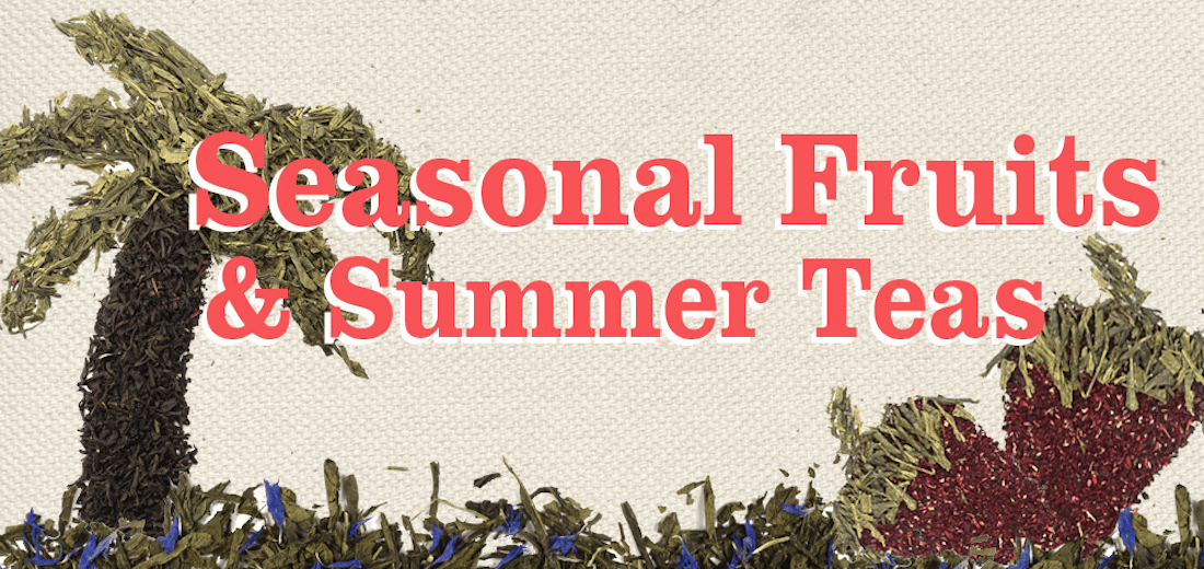 Seasonal Fruits and Summer Tea