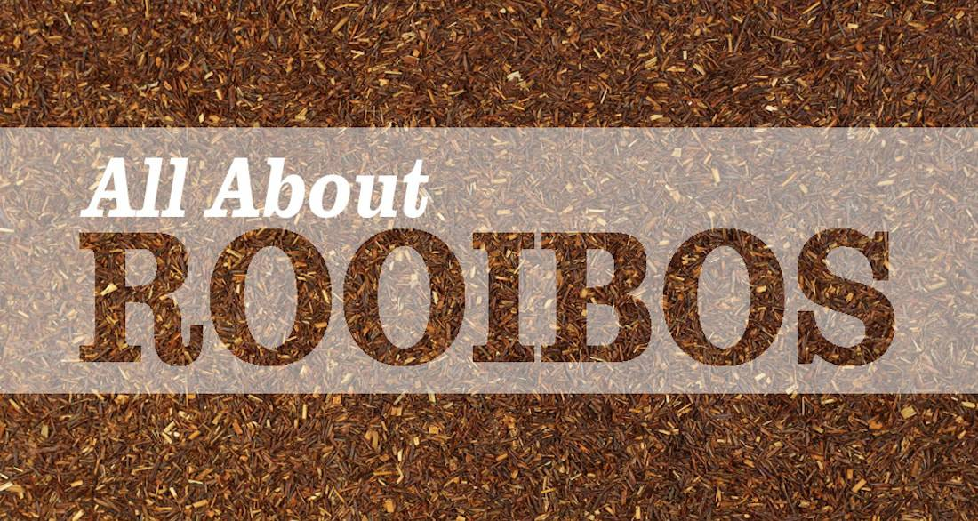 It's all About Rooibos Tea