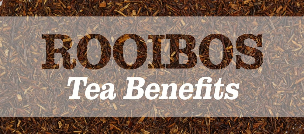 6 Great Rooibos Tea (Red Bush Tea) Benefits