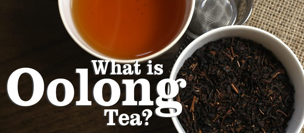 "Oolong Tea, ""Everything you Need to Know"""