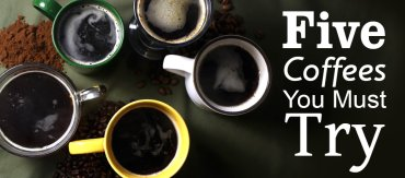 5 Coffees You Must Try