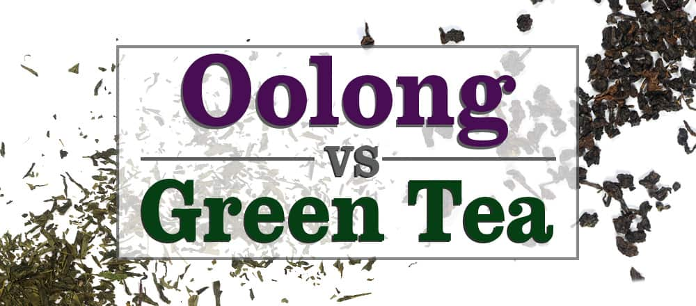 Oolong Tea vs Green Tea
