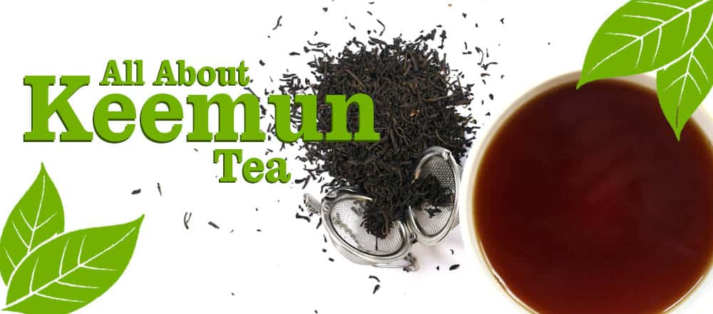 Keemun Tea: All You Need to Know