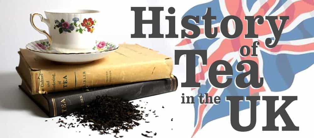 History of Tea in the UK