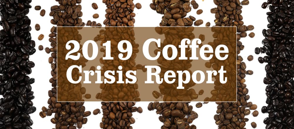 Coffee Crisis 2019  - Will It Affect You