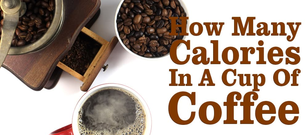 How Many Calories In A Cup Of Coffee?