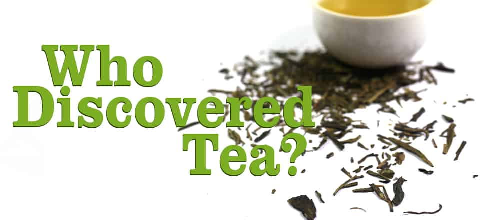 Who Discovered Tea?