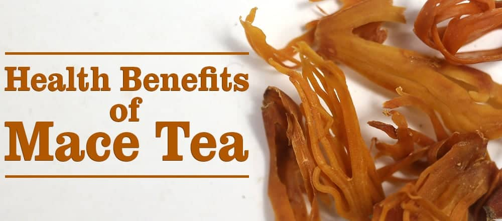 Health Benefits of Mace Tea