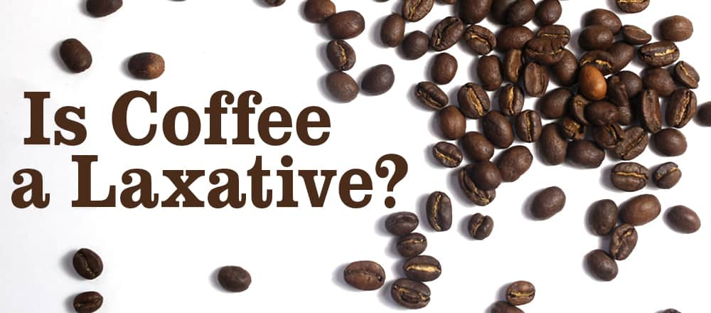 Is Coffee a Laxative?
