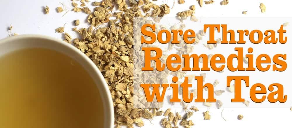 Sore Throat Remedies with Tea