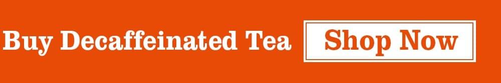 Buy Decaff Tea