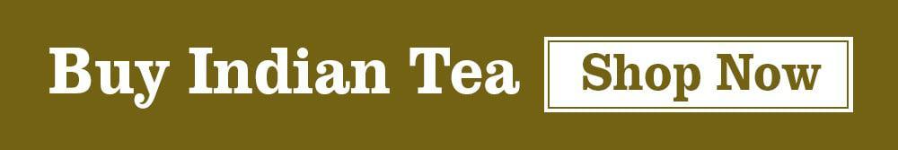 Buy Indian Tea
