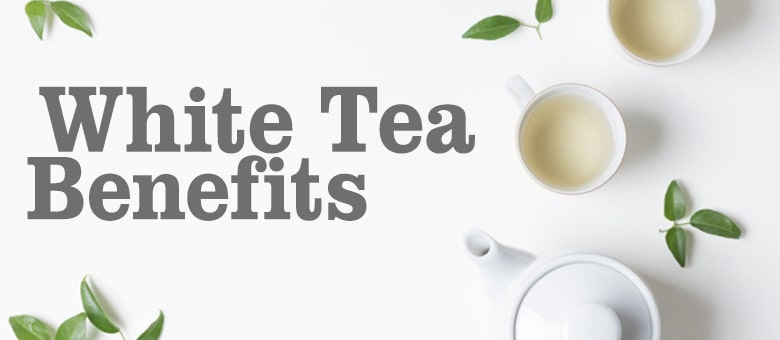 11 Amazing White Tea Benefits